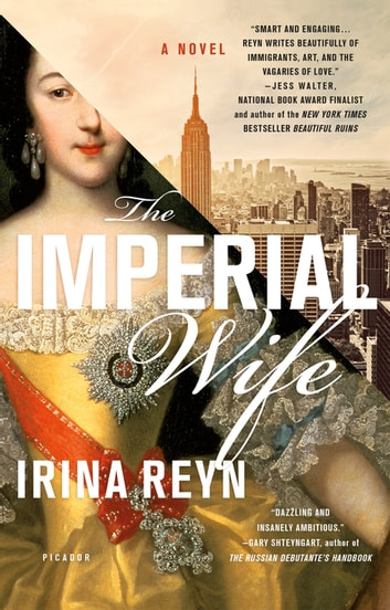 The Imperial Wife - A Novel ebook by Irina Reyn