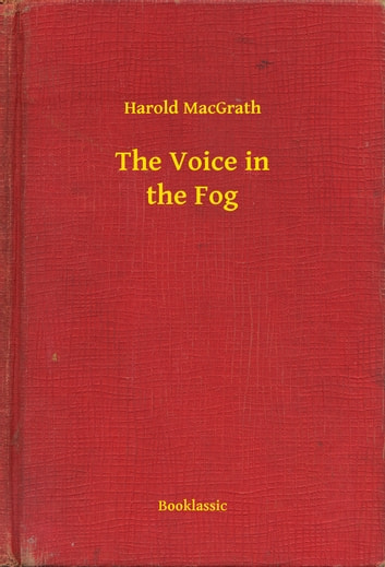 The Voice in the Fog ebook by Harold MacGrath