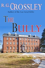 The Bully ebook by R.G. Crossley