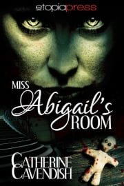 Miss Abigail's Room ebook by Catherine Cavendish