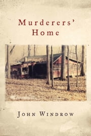 Murderers' Home ebook by John Windrow