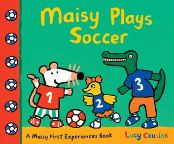Maisy Plays Soccer ebook by Lucy Cousins