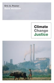 Climate Change Justice ebook by Eric A. Posner,David Weisbach