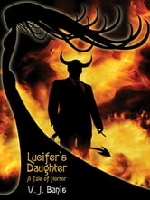 Lucifer's Daughter: A Tale of Horror ebook by V. J. Banis