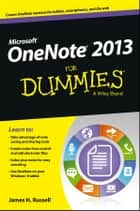 OneNote 2013 For Dummies ebook by James H. Russell