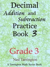 Decimal Addition and Subtraction Practice Book 3, Grade 3 ebook by Ned Tarrington