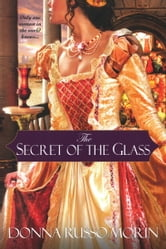 The Secret of the Glass ebook by Donna Russo Morin