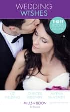 Wedding Wishes: A Wedding at Leopard Tree Lodge (Escape Around the World, Book 10) / Runaway Bride Returns! / Rodeo Bride (International Grooms, Book 5) (Mills & Boon By Request) ekitaplar by Liz Fielding, Christie Ridgway, Myrna Mackenzie