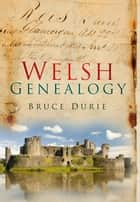 Welsh Genealogy ebook by Bruce Durie