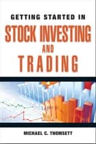 Getting Started in Stock Investing and Trading ebook by Michael C. Thomsett