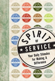 Spirit of Service - Your Daily Stimulus for Making a Difference ebook by HarperCollins Publishers
