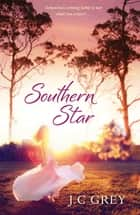 Southern Star ebook by J.C Grey