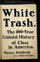 White Trash ebook by Nancy Isenberg