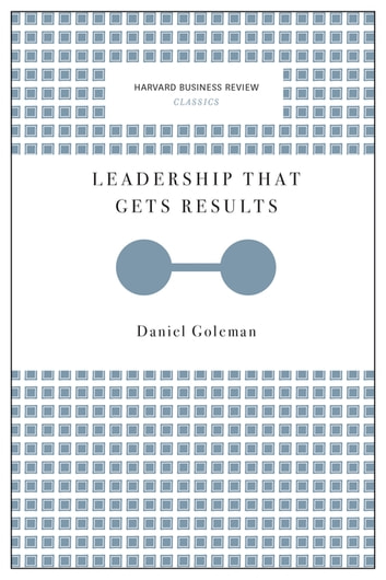 Leadership That Gets Results (Harvard Business Review Classics) ebook by Daniel Goleman