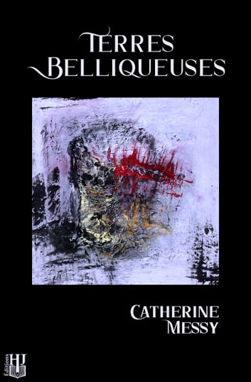 Terres belliqueuses ebook by Catherine MESSY