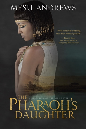 The Pharaoh's Daughter - A Treasures of the Nile Novel ebook by Mesu Andrews