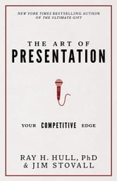 The Art of Presentation - Your Competitive Edge ebook by Jim Stovall,Raymond H. Hull