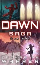 Dawn Saga Box Set: The Complete Space Opera Series (4 Books) ebook by Zachariah Wahrer