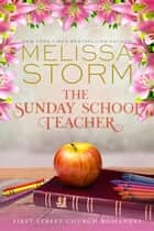 The Sunday School Teacher - A Heartwarming Journey of Faith, Hope & Love ebook by Melissa Storm