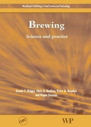 Brewing - Science and Practice ebook by D E Briggs,P A Brookes,R Stevens,C A Boulton