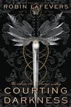 Courting Darkness eBook by Robin LaFevers