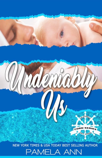 Undeniably Us [Torn Series] ebook by Pamela Ann