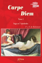 CARPE DIEM - Tome 1 ebook by F. &  S. de Balazuyer