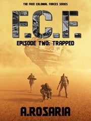 F.C.F. Episode Two: Trapped ebook by A.Rosaria