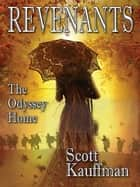 Revenants - The Odyssey Home ebook by Scott Kauffman