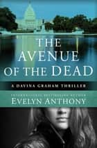 The Avenue of the Dead ebook by Evelyn Anthony