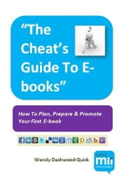 The Cheat's Guide To E-books ebook by Wendy Dashwood-Quick