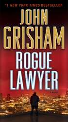 Ebook Rogue Lawyer di John Grisham