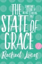 The State of Grace ebook by Rachael Lucas