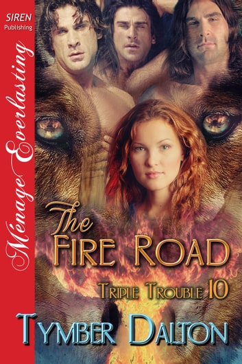 The Fire Road ebook by Tymber Dalton