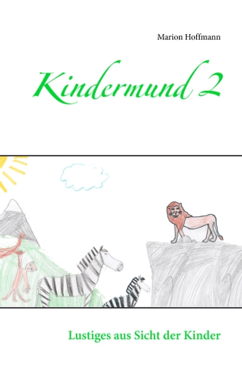 Kindermund 2 - Lustiges aus Sicht der Kinder ebook by Marion Hoffmann