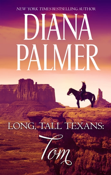 Long, Tall Texans: Tom ebook by Diana Palmer