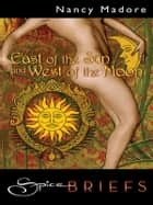 East of the Sun and West of the Moon ebook by Nancy Madore