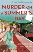 Murder on a Summer's Day - Book 5 in the Kate Shackleton mysteries ebook by Frances Brody