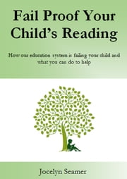 Fail Proof Your Child's Reading ebook by Jocelyn Seamer