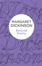 Beloved Enemy ebook by Margaret Dickinson
