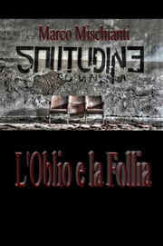 L'Oblio e la Follia ebook by Marco Mischianti