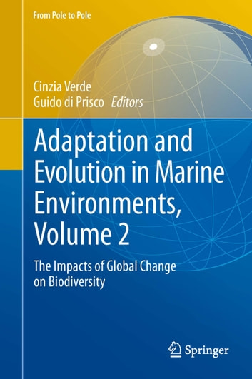 Adaptation and Evolution in Marine Environments, Volume 2 - The Impacts of Global Change on Biodiversity ebook by