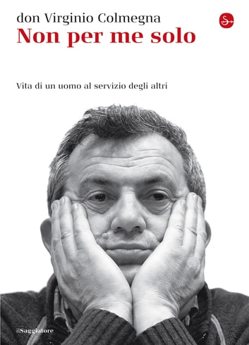 Non per me solo eBook by don Virginio Colmegna