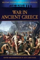 War in Ancient Greece ebook by Bob Carruthers