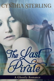 The Last Pirate ebook by Cynthia Sterling