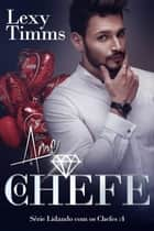 Ame O Chefe eBook by Lexy TImms
