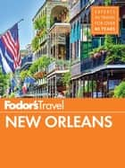 Fodor's New Orleans ebook by Fodor's Travel Guides