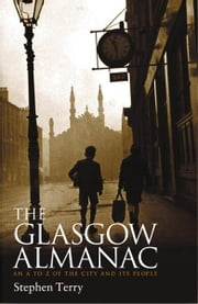Glasgow Almanac - An A-Z of the City and its People ebook by Stephen Terry,Len Murray