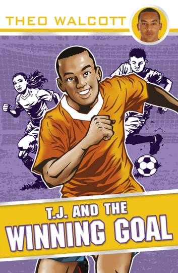 T.J. and the Winning Goal ebook by Theo Walcott