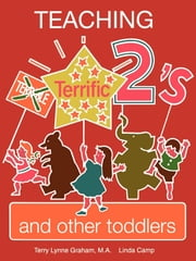 Teaching Terrific Two's and Other Toddlers ebook by Terry Graham,Linda Camp